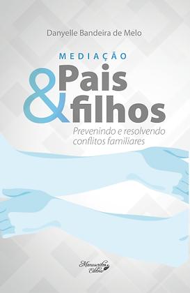 Pais & Filhos - Prevenindo e Resolvendo Conflitos Familiares