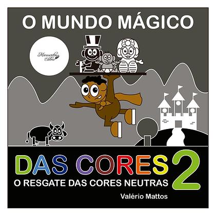 O Mundo Mágico das Cores 2 - O Resgate das Cores Neutras
