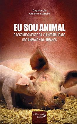 Eu Sou Animal: o reconhecimento da vulnerabilidade dos animais não humanos