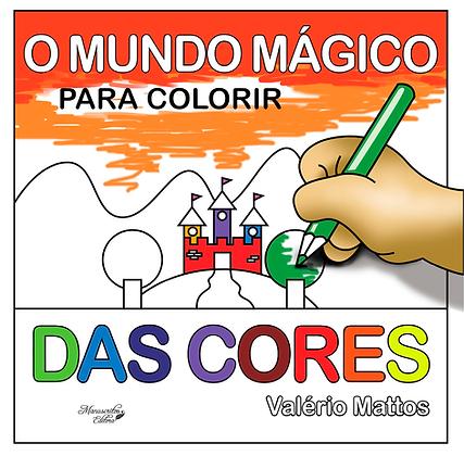 O Mundo Mágico das Cores para Colorir