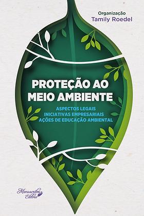 Proteção ao Meio Ambiente:Aspectos Legais, Iniciativas Empresariais e Ações de