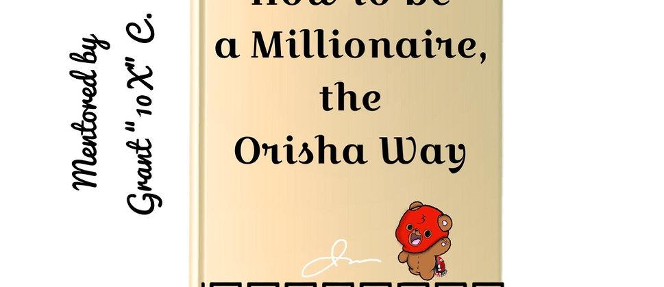 How to be a millionaire the orisha way