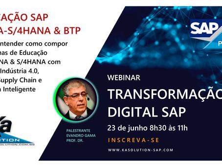 Webinar Transformação Digital SAP - Educação HANA-S/4HANA & BTP 23/06 8h30-11h