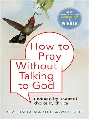 How to Pray Without Talking to God