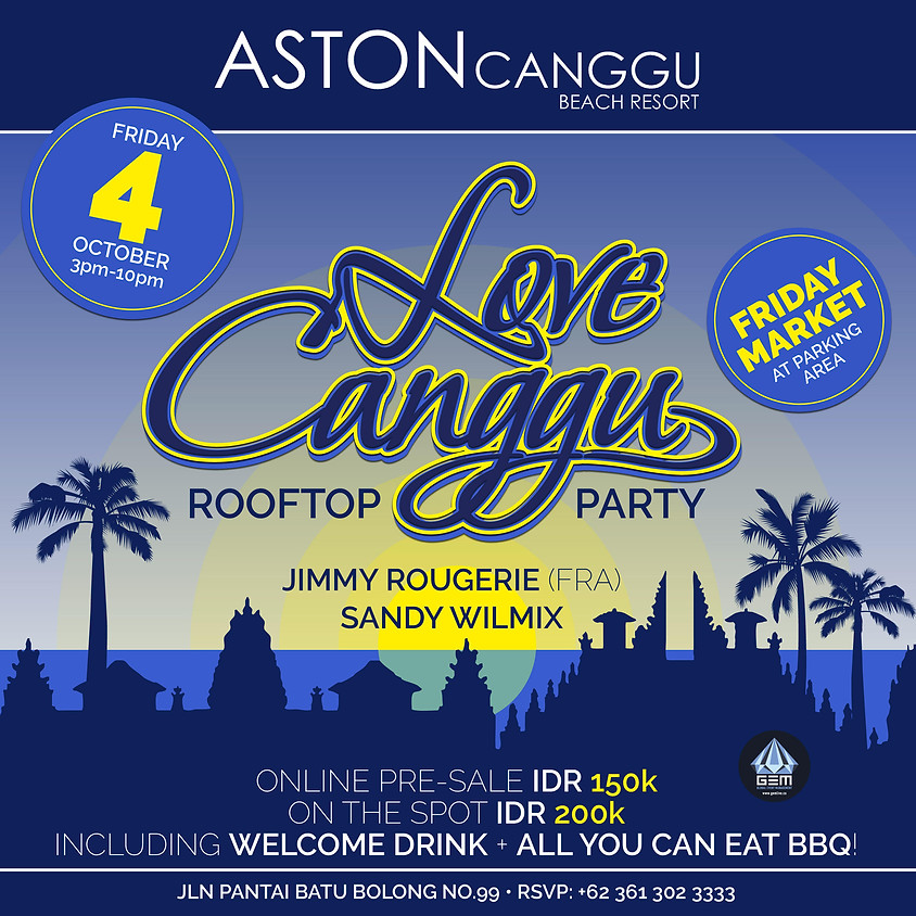 LOVE CANGGU ( ALL YOU CAN EAT BBQ ) ROOFTOP PARTY