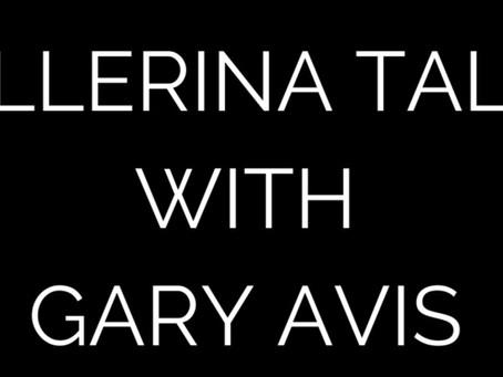 """""""Ballerina Talks"""" with Gary Avis"""