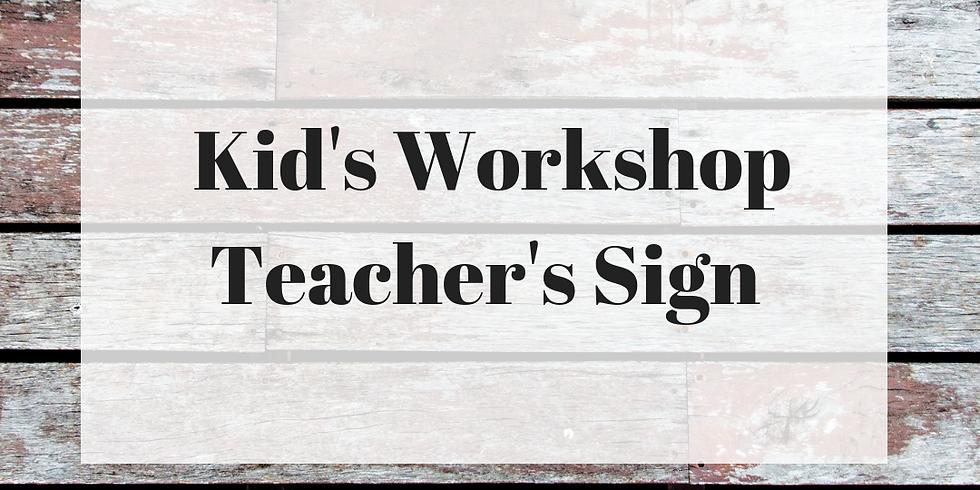 Kid's Workshop: Teacher's Sign