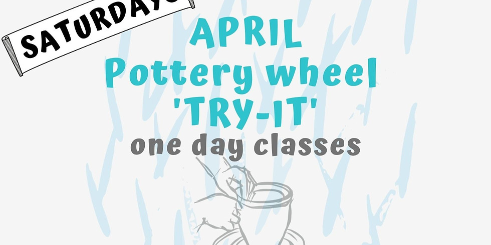 Saturday Pottery Try It Class- April
