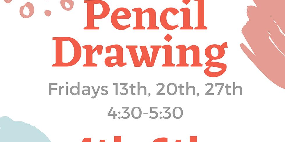 Pencil Drawing 4-6th