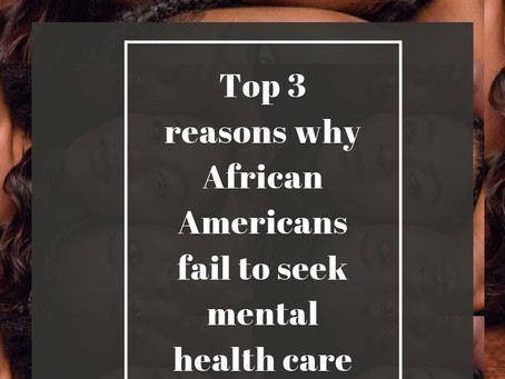 Suffering In Silence: Top 3 reasons why African Americans fail to seek mental health care