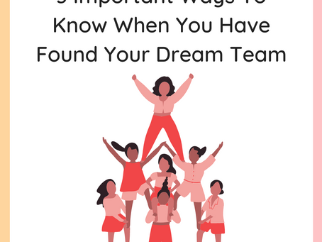💫 3 Ways To Know When You Have Found Your Dream Team💫