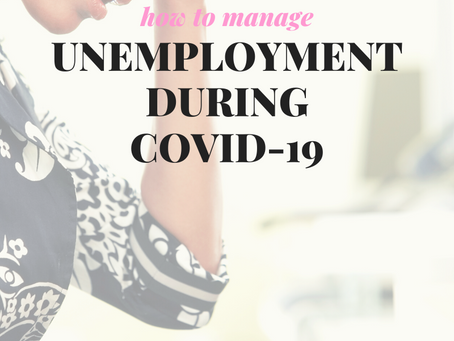 Unemployment During COVID-19....How to manage??