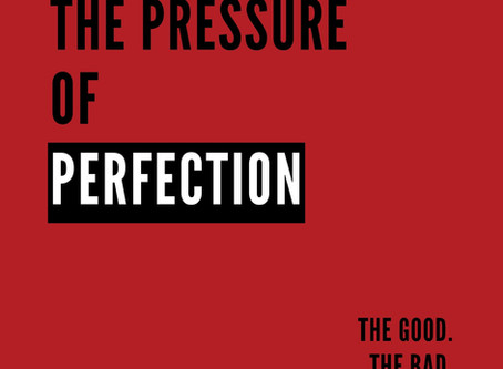 The Pressure of Perfection