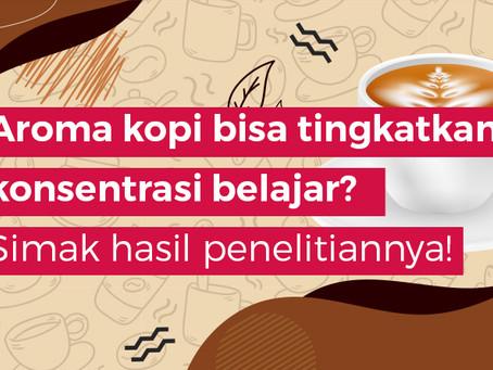 Aroma kopi bisa tingkatkan konsentrasi belajar? Simak hasil penelitiannya!