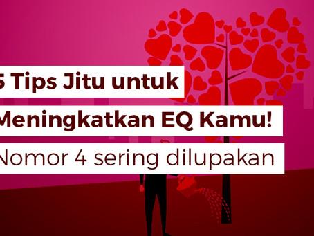 5 Tips Jitu untuk Meningkatkan EQ (Emotional Quotient) Kamu