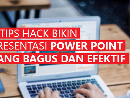 5 Tips Hack Bikin Presentasi Power Point yang Bagus dan Efektif