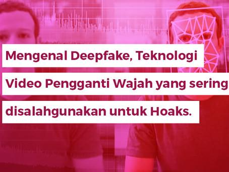 Mengenal Deepfake, Teknologi Video Pengganti Wajah yang sering disalahgunakan untuk Hoaks. Bahaya!