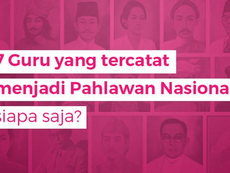 7 Guru yang tercatat menjadi Pahlawan Nasional, siapa saja?