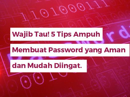 Wajib Tau! 5 Tips Ampuh Membuat Password yang Aman dan Mudah Diingat.