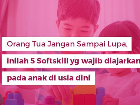 Orang Tua Jangan Sampai Lupa, inilah 5 Softskill yg wajib diajarkan pada anak di usia dini