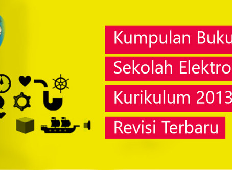 Kumpulan Buku Sekolah Elektronik Kurikulum 2013 Revisi Terbaru