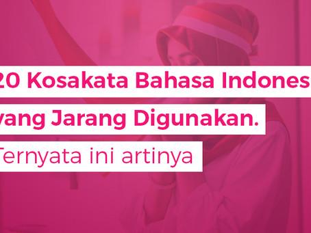 20 Kosakata Bahasa Indonesia yang Jarang Digunakan. Ternyata ini artinya