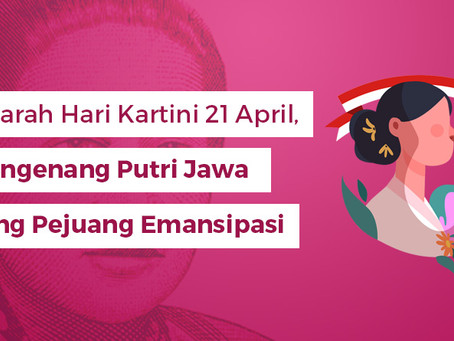Sejarah Hari Kartini 21 April, Mengenang Putri Jawa Sang Pejuang Emansipasi