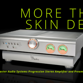 Review: Dan DAgostino Master Audio Systems Progression Preamplifier and Stereo Amplifier