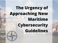 The Urgency of Approaching New Maritime Cybersecurity Guidelines