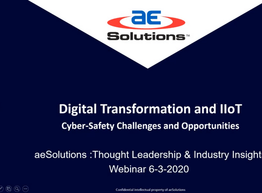 """Digital Transformation and IIoT: """"Cyber-Safety Challenges and Opportunities""""- Webinar Recording"""