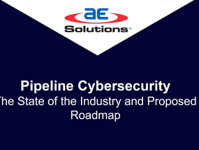 Pipeline Cybersecurity: State of the Industry and Proposed Roadmap Recording