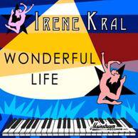 Wonderful Life - Irene Kral