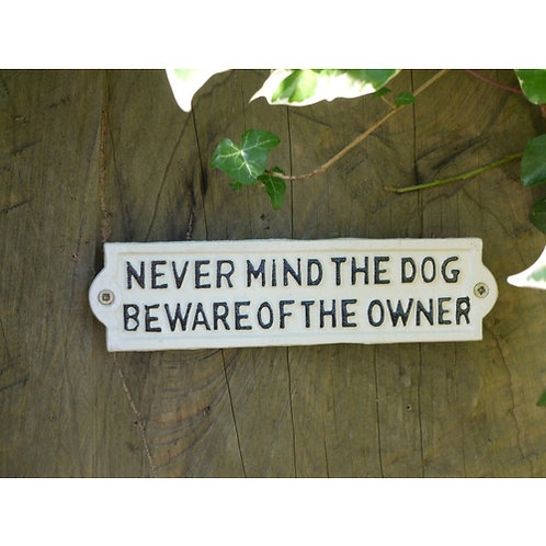 """Never Mind The Dog"" Cast Iron Plaque"