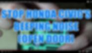 STOP HONDA CIVIC'S BEEPING NOISE (OPEN D