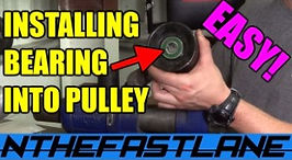 Installing A Bearing Into A Pulley How T