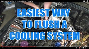 EASIEST WAY TO FLUSH A COOLING SYSTEM HO