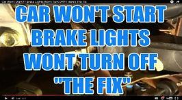 CAR WON'T START BRAKE LIGHTS WONT TURN O