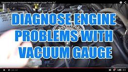 DIAGNOSE ENGINE PROBLEMS WITH VACUUM GAU