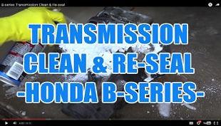 TRANSMISSION CLEAN & RE-SEAL HONDA B-SER