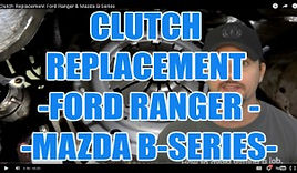 CLUTCH REPLACEMENT FORD RANGER MAZDA B-S