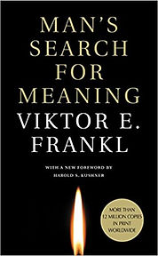 Man's search for meaning by Viktor Frankel