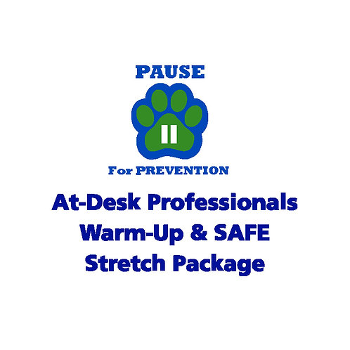 P.A.U.S.E.™ At-Desk Professionals Warm-Up & SAFE Stretch Package