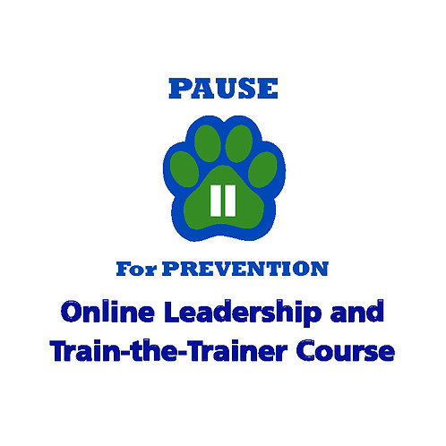 P.A.U.S.E.™ for Prevention Online Leadership & Train-the-Trainer Course