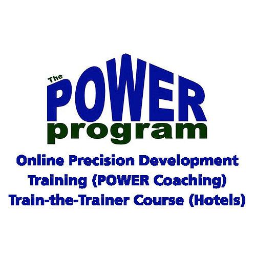 P.O.W.E.R. Online Hotel Precision Development (POWER Coaching) Train-the-Trainer