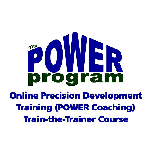 P.O.W.E.R. Online Precision Development (POWER Coaching)  - Train-the-Trainer