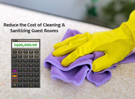 How to Reduce the Cost of Cleaning & Sanitizing Hotel Guest Rooms