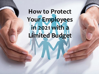How to Protect Your Employees in 2021, with a Limited Budget