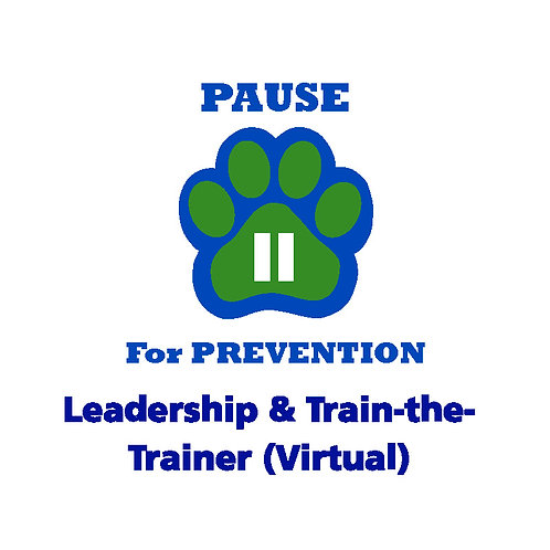 P.A.U.S.E.™ for Prevention Leadership & Train-the-Trainer (Virtual)
