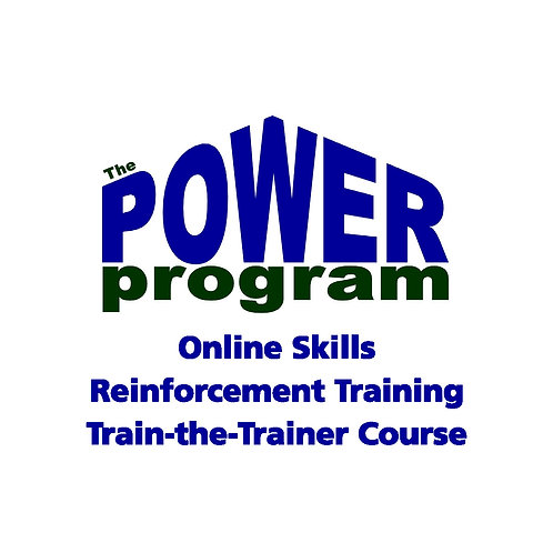 P.O..W.E.R.™ Online Skills Reinforcement Training - Train-the-Trainer