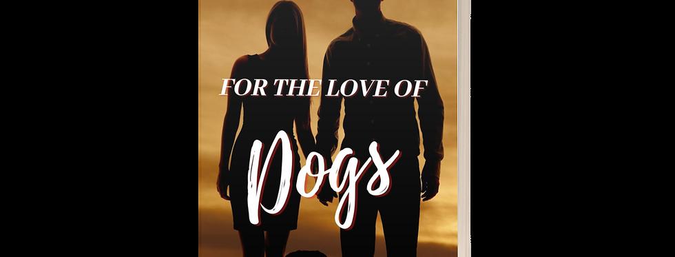 For the Love of Dogs Novelette